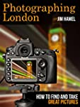 Photographing London: How to Find and...