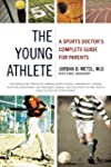 The Young Athlete: A Sports Doctor's...