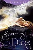 The Sweetest Dark (0345531701) by Abe, Shana