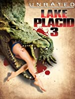 Lake Placid 3 Unrated [HD]