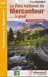 Le parc national du Mercantour... A pied : 24 promenades  & randonnées