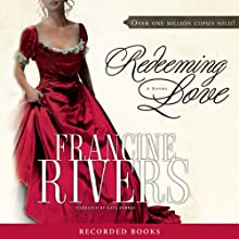 Redeeming Love (       UNABRIDGED) by Francine Rivers Narrated by Kate Forbes