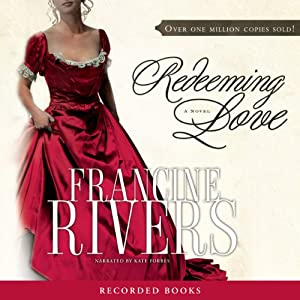 Redeeming Love | [Francine Rivers]