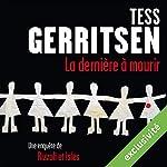 La dernière à mourir (Rizzoli et Isles 10)   Tess Gerritsen