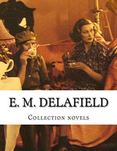 E. M. Delafield, Collection novels