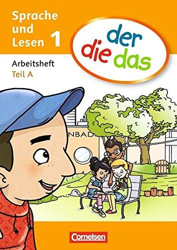 Der die das. Sprache und lesen 1. Arbeitsheft. Vol. A-B. Per la Scuola elementare