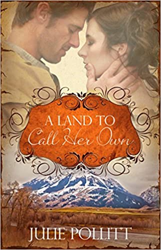 A Land To Call Her Own: A Novel: A Christian Historical Romance