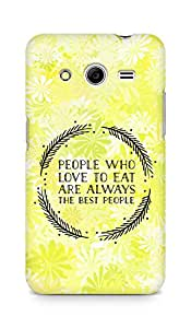 AMEZ people who love to eat are always the best people Back Cover For Samsung Galaxy Core 2