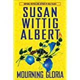 Mourning Gloria (China Bayles Mystery)