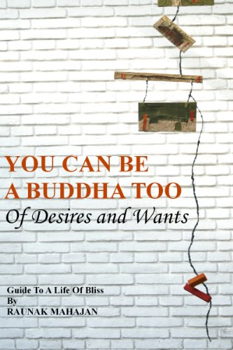You Can Be A Buddha Too: Of Desires And Wants