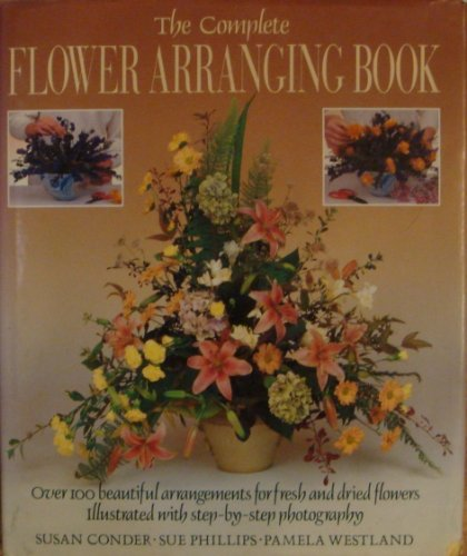 The Complete Flower Arranging Book