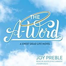 The A-Word (       UNABRIDGED) by Joy Preble Narrated by Madeleine Lambert