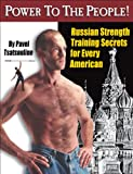 img - for Power to the People!: Russian Strength Training Secrets for Every American book / textbook / text book
