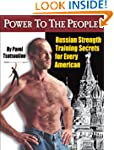 Power to the People!: Russian Strengt...
