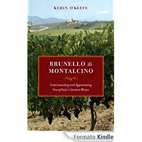 Brunello di Montalcino: Understanding and Appreciating One of Italy's Greatest Wines