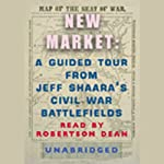 New Market: A Guided Tour from Jeff Shaara's Civil War Battlefields | Jeff Shaara