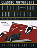 img - for CLASSIC MOTORCARS Lincoln and Continental: The Early Years book / textbook / text book