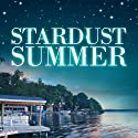 Stardust Summer (       UNABRIDGED) by Lauren Clark Narrated by Erin Mallon