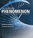 The Cambridge Phenomenon: 50 Years of Innovation & Enterprise