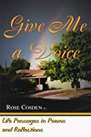 Give Me a Voice: Life Passages in Poems and Reflections