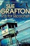 R is for Ricochet (Kinsey Millhone Alphabet series Book 18)