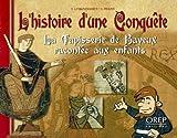 echange, troc David Lemaresquier, Gilles Pivard - L'histoire d'une conquête : La tapisserie de Bayeux racontée aux enfants