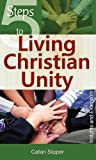 5 Steps to Living Christian Unity: Insights and Examples