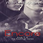 Encore: Book 3 of The Back-Up Series | A.M. Madden