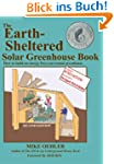 The Earth-Sheltered Solar Greenhouse...