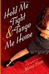 Hold Me Tight and Tango Me Home