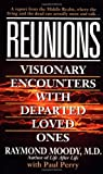 img - for Reunions: Visionary Encounters With Departed Loved Ones book / textbook / text book