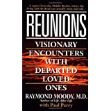 Reunions: Visionary Encounters With Departed Loved Ones ~ Paul Perry