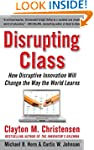 Disrupting Class: How Disruptive Inno...