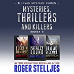 Mysteries, Thrillers and Killers: Crime Thriller Box Set: Mac McRyan Mystery Series, Books 4-6 | Roger Stelljes