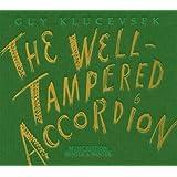 Well-Tampered Accordion ~ Guy Klucevsek