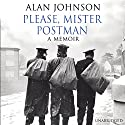 Please, Mister Postman Audiobook by Alan Johnson Narrated by Alan Johnson
