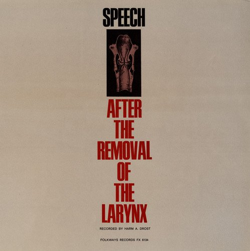CD : SPEECH AFTER THE REMOVAL OF THE LARYNX - Speech After The Larynx