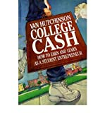 College Cash: How to Earn and Learn as a Student Entrepreneur (Paperback) - Common