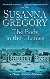 The Body in the Thames: Chaloner's Sixth Exploit in Restoration London (Exploits of Thomas Chaloner) (0751541834) by Gregory, Susanna