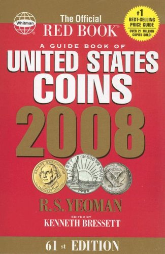 A Guide Book of United States Coins 2008, R. S. YEOMAN