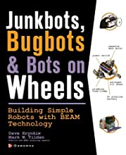 JunkBots, Bugbots, and Bots on Wheels: Building Simple Robots With BEAM Technology