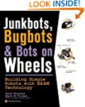 JunkBots, Bugbots, and Bots on Wheels...