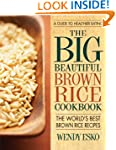 The Big Beautiful Brown Rice Cookbook...