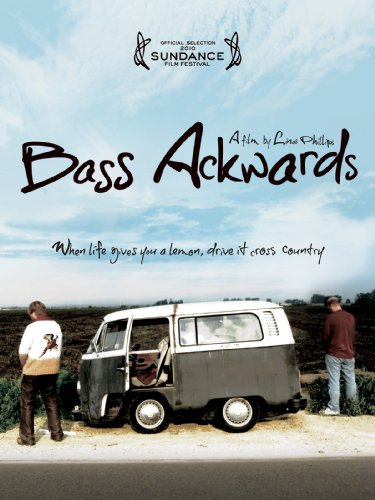 Bass Ackwards (Festival Premiere)