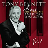 The Ultimate American Songbook. Vol 1 Tony Bennett