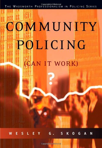 Community Policing: Can It Work? (The Wadsworth...