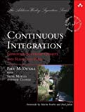 img - for Continuous Integration: Improving Software Quality and Reducing Risk 1st (first) Edition by Paul M. Duvall, Steve Matyas, Andrew Glover published by Addison-Wesley Professional (2007) book / textbook / text book