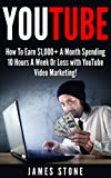 YouTube: How To Earn $1,000+ A Month Spending 10 Hours A Week Or Less with YouTu...