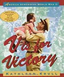 V Is for Victory: America Remembers World War II (American History Classics) (0375816003) by Krull, Kathleen