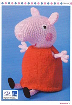 Knitting Patterns Peppa Pig Toys : FREE PEPPA PIG TOY KNITTING PATTERN - VERY SIMPLE FREE KNITTING PATTERNS